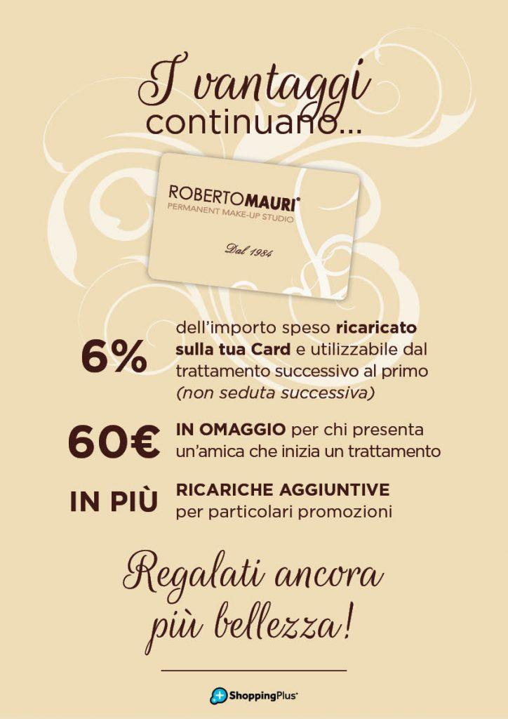 Scopri i vantaggi della card dello Studio Roberto Mauri e regalati più bellezza.